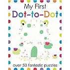 My First Dot-to-Dot: Over 50 Fantastic Puzzles