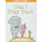 Can I Play Too? (An Elephant and Piggie Book) Hardcover