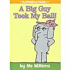 A Big Guy Took My Ball! (An Elephant and Piggie Book) Hardcover
