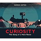 Curiosity: The Story of a Mars Rover Hardcover