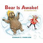 Bear Is Awake!: An Alphabet Story