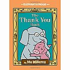 Elephant and Piggie: The Thank You Book by Moe Williams