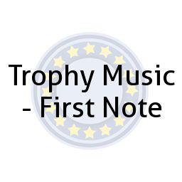 Trophy Music - First Note
